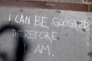 I Google; therefore, I am.